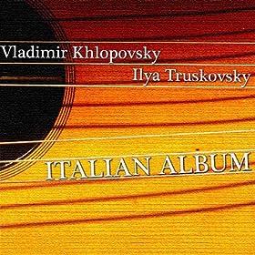Ilya Truskovsky / Vladimir Khlopovsky - Italian Album
