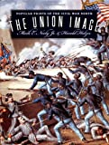 img - for The Union Image: Popular Prints of the Civil War North (Civil War America) book / textbook / text book
