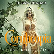 Cornucopia: Half-Breed, Book 3 Audiobook by Debra Dunbar Narrated by Hollie Jackson