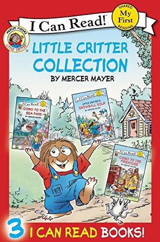 Little Critter Collection: Going to the Firehouse, Going to the Sea Park, Snowball Soup (My First I Can Read) ()