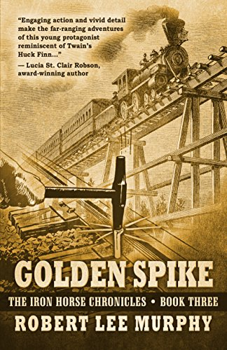 Golden Spike (The Iron Horse Chronicles)