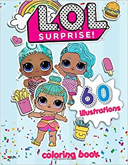 L O L Surprise Coloring Book Exclusive Work 60 Illustraions For