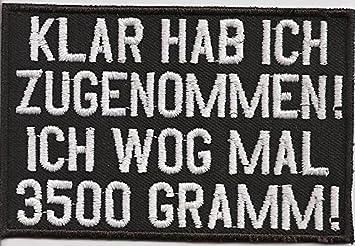 Klar Hab Ich Zugenommen Wog Mal 3500 Gramm Biker Rocker Aufnäher Patch Abzeichen Auto