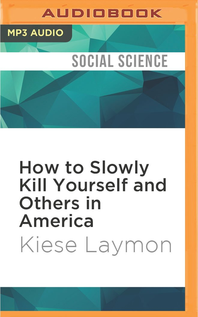 How to Slowly Kill Yourself and Others in America: Essays pdf