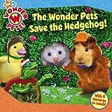 The Wonder Pets Save the Hedgehog!, Melinda Richards, 1416947272