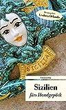Sizilien fürs Handgepäck: Geschichten und Berichte - Ein Kulturkompass (Unionsverlag Taschenbücher)
