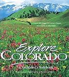 Explore Colorado: A Naturalist's Notebook