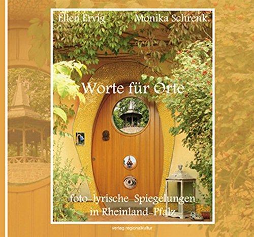 Worte für Orte - foto-lyrische Spiegelungen in Rheinland-Pfalz