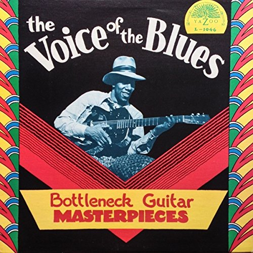 The Voice Of The Blues: Bottleneck Guitar Masterpieces (LP Vinyl) [Yazoo L-1046, 1975] by Yazoo