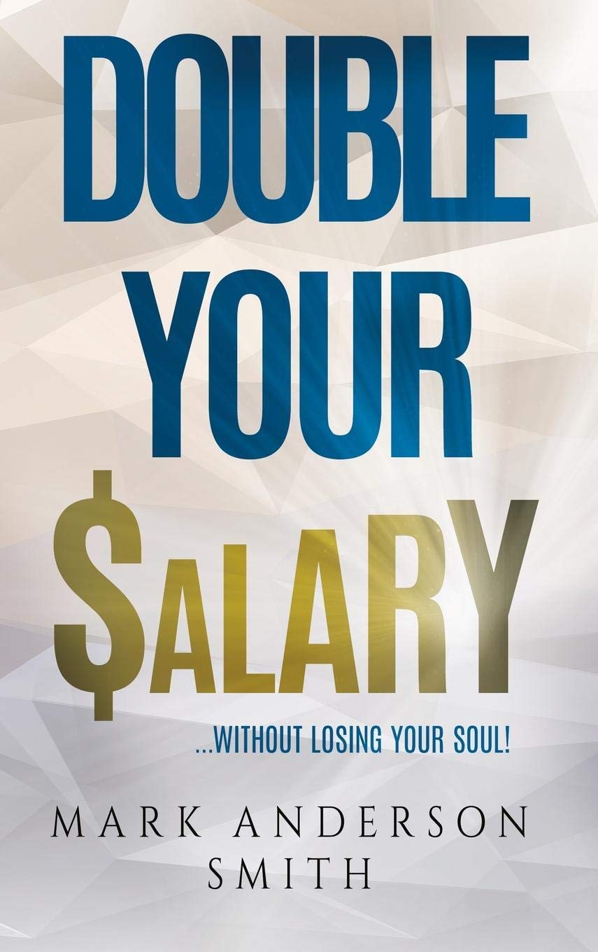 Double Your Salary: Without losing your soul: Mark Anderson