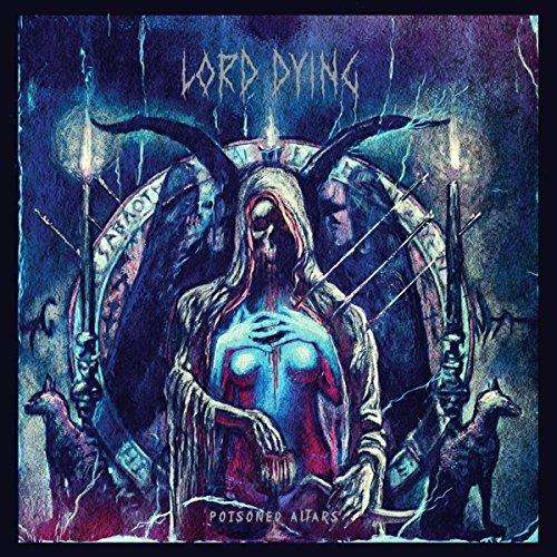 Lord Dying: Poisoned Altars (Lp+Mp3 Coupon) [Vinyl LP] [Vinyl LP] (Vinyl)