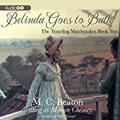 Belinda Goes to Bath: The Traveling Matchmaker, Book 2 | M. C. Beaton