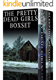 The Pretty Dead Girls Boxset: A Riveting Mystery Collection