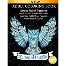 ADULT COLORING BOOK: Stress Relief Patterns Inspirational Words, Mandalas, Animals, Butterflies, Flowers, Motivational Quotes