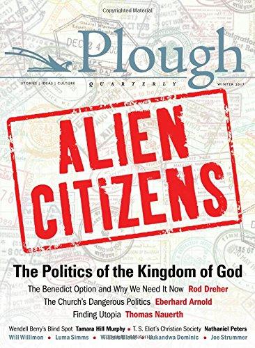 Plough Quarterly No. 11 - Alien Citizens