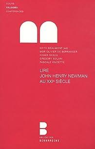 Lire John Henry Newman au XXie siècle : Colloque du College des Bernardins, Faculté Notre-Dame, 14 octobre 2010 par Keith Beaumont
