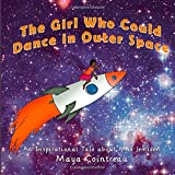 The Girl Who Could Dance in Outer Space: An Inspirational Tale About Mae Jemison (The Girls Who Could) (Volume 2)
