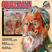 Quatermain: The New Adventures, Book 2 Audiobook by Thomas Kent Miller, Erik Franklin, Alan J. Porter Narrated by Roberto Scarlato