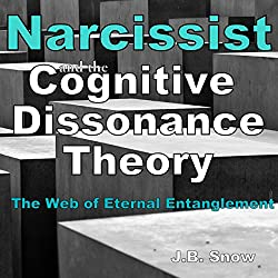 Narcissist and the Cognitive Dissonance Theory: The Web of Eternal Entanglement