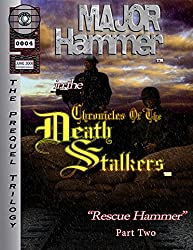 Major Hammer in the Chronicles of the Death Stalkers: Rescue Hammer Part 2 (Death Stalkers Prequel Graphic Novel Book 4)