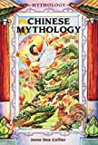 Chinese Mythology, Irene Dea Collier, 0766014126