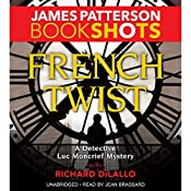 French Twist: A Detective Luc Moncrief Mystery | James Patterson, Richard DiLallo