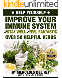 Help Yourself: Improve Your Immune System Naturally (Over 50 Helpful Herbs): Stay Well - Feel Fantastic