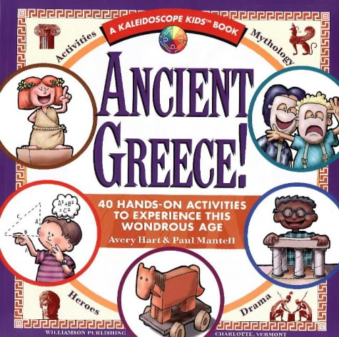 Ancient Greece!: 40 Hands-On Activities to Experience This Wondrous Age (Kaleidoscope Kids Books)