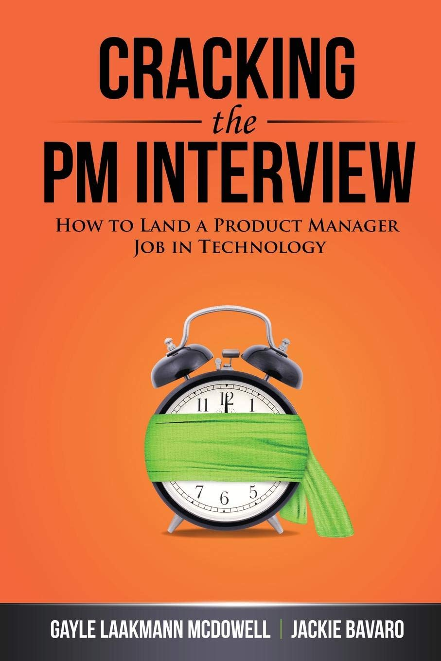 Cracking the PM Interview: How to Land a Product Manager Job in Technology by Jackie Bavaro Gayle McDowell