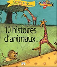10 Histoires d'animaux par Vanessa Lebailly