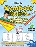 Illinois Symbols and Facts Projects, Carole Marsh, 0635018829