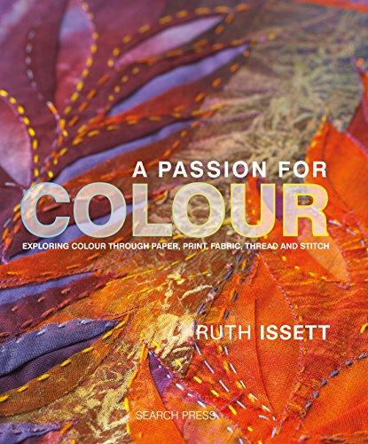 A Passion for Colour (The Textile Artist)