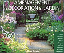 Aménagement et décoration du jardin Amenagement du jardin: Amazon.es: Williams, Robin: Libros en idiomas extranjeros