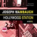 Hollywood Station Audiobook by Joseph Wambaugh Narrated by Adam Gruper
