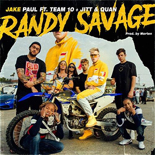 Randy Savage Feat Team 10 Jitt Quan Explicit By Jake Paul On