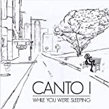While You Were Sleeping by Canto I