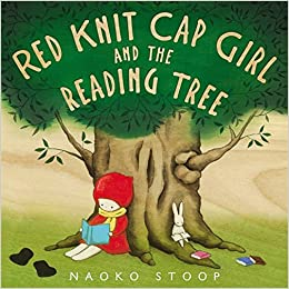 Red Knit Cap Girl and the Reading Tree: Naoko Stoop: 9780316228862 ...