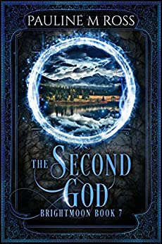 The Second God (Brightmoon Book 7) by [Ross, Pauline M.]