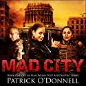 Mad City: Sean Walsh Post Apocalyptic Series, Book 1 Audiobook by Patrick O'Donnell Narrated by Jack L. Martin