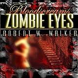 Zombie Eyes: Bloodscreams #3