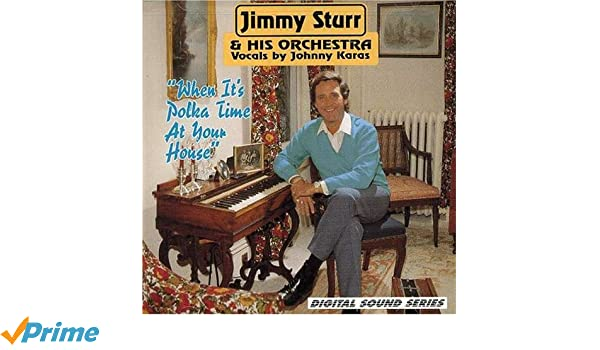 Jimmy Sturr - When It's Polka Time At Your House - Amazon