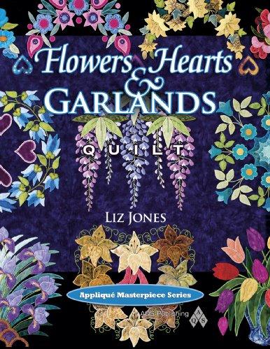 Art Quilt Flowers (Flowers, Hearts and Garlands Quilt (Applique Masterpiece))