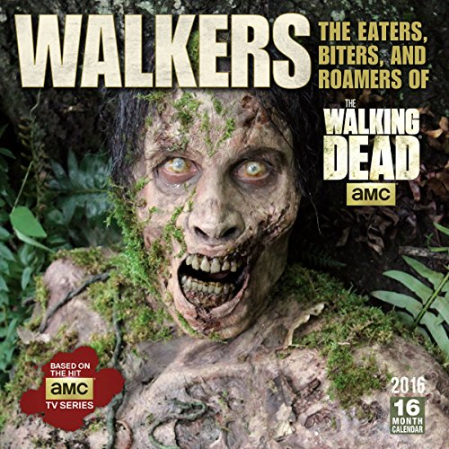 Walking Dead Eaters, Biters, Roamers, Walkers & Zombies 2016 Wall Calendar
