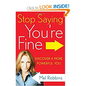 Stop Saying You're Fine: Discover a More Powerful You Mel Robbins