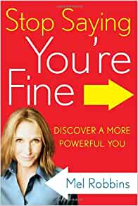 stop saying youre fine mel robbins free download