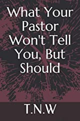 What Your Pastor Won't Tell You, But Should Paperback