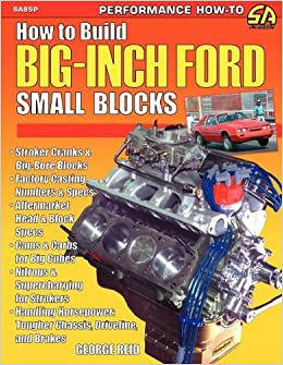 How to Build Big-Inch Ford Small Blocks: George Reid
