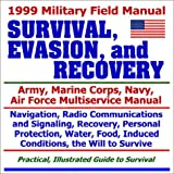1999 Military Field Manual on Survival, Evasion, and Recovery, U. S. Department of Defense Staff, 1931828415