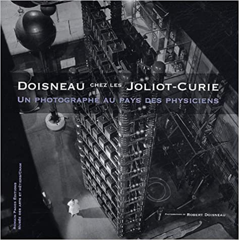 Livres Doisneau chez les Joliot-Curie : Un photographe au pays des physiciens pdf, epub