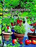 img - for K chengarten auf Balkon und Terrasse. book / textbook / text book